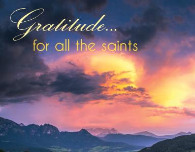 Gratitude for all the Saints – Rev. Ron Scates – 11/5/17