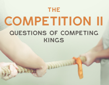 """The Competition II: Questions of Competing Kings"" Rev. A. Mitchell Moore 8/19/18"